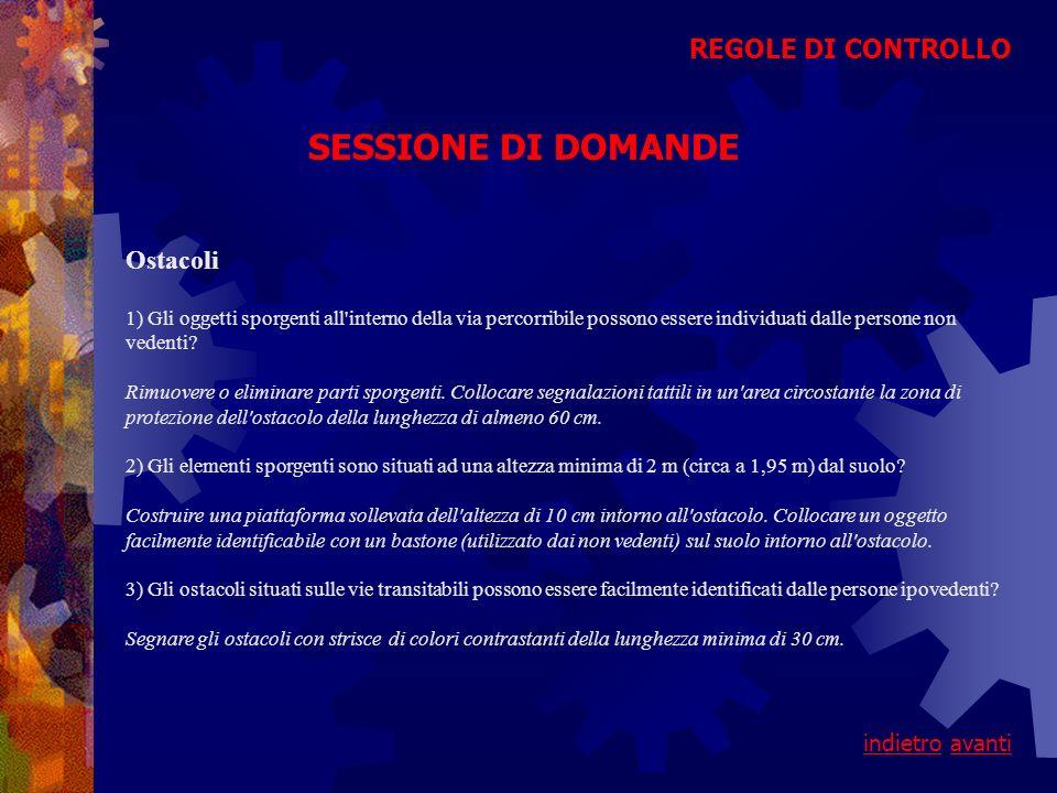 SESSIONE DI DOMANDE REGOLE DI CONTROLLO Ostacoli indietro avanti