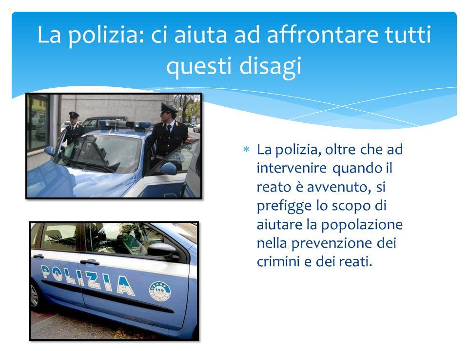 La polizia: ci aiuta ad affrontare tutti questi disagi