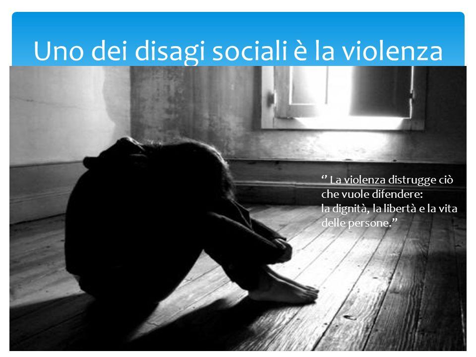 Uno dei disagi sociali è la violenza