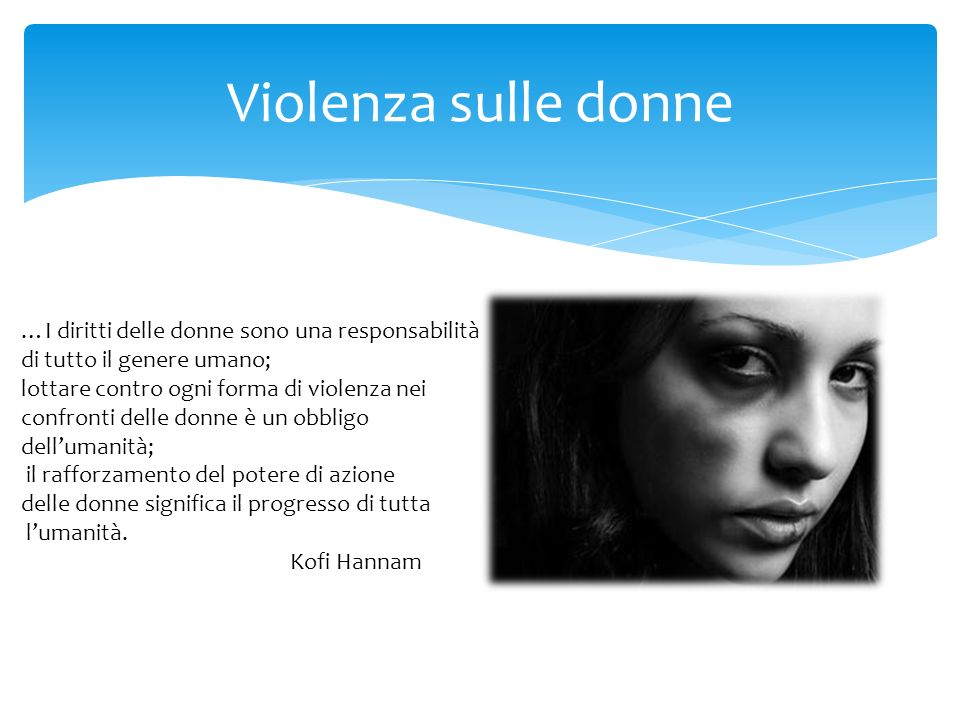 Violenza sulle donne …I diritti delle donne sono una responsabilità