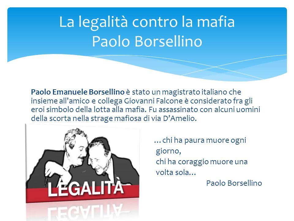 La legalità contro la mafia Paolo Borsellino