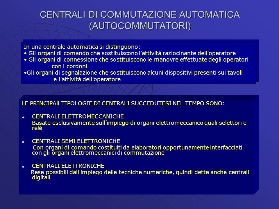 CENTRALI DI COMMUTAZIONE AUTOMATICA (AUTOCOMMUTATORI)