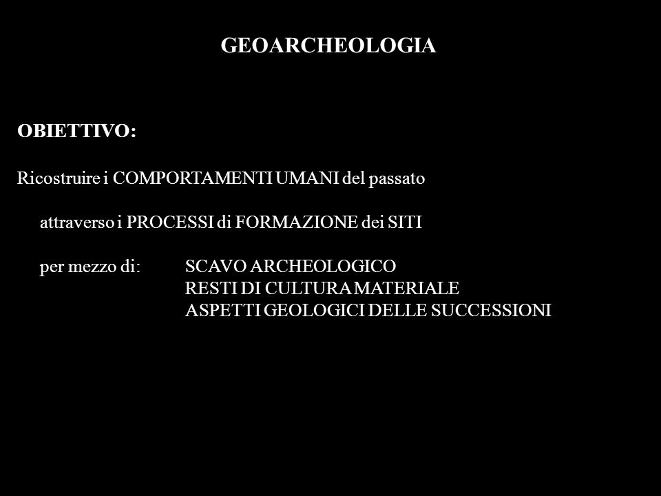 GEOARCHEOLOGIA OBIETTIVO: