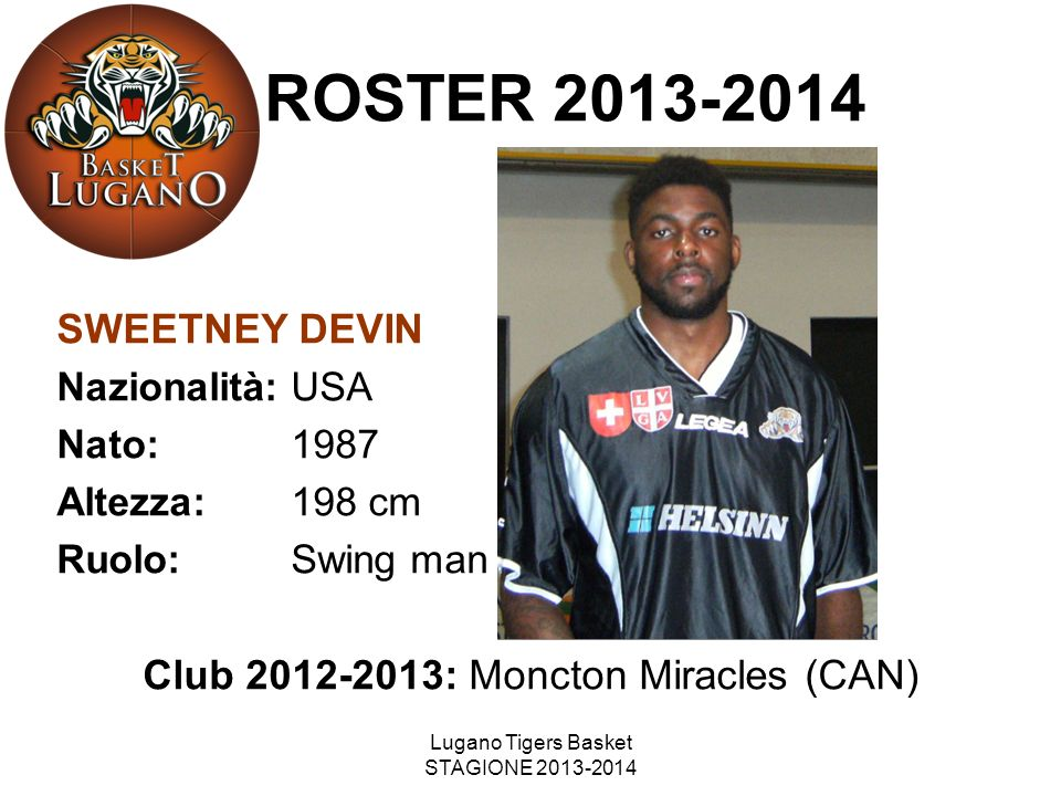 ROSTER 2013-2014 SWEETNEY DEVIN Club 2012-2013: Moncton Miracles (CAN)