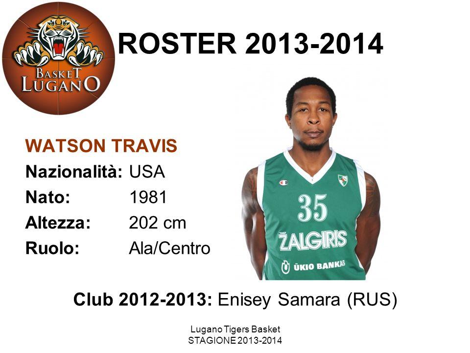 ROSTER 2013-2014 WATSON TRAVIS Club 2012-2013: Enisey Samara (RUS)