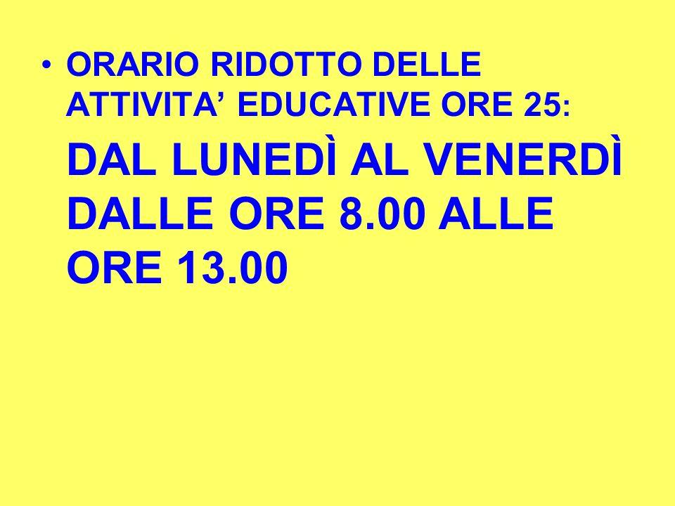 DAL LUNEDÌ AL VENERDÌ DALLE ORE 8.00 ALLE ORE 13.00