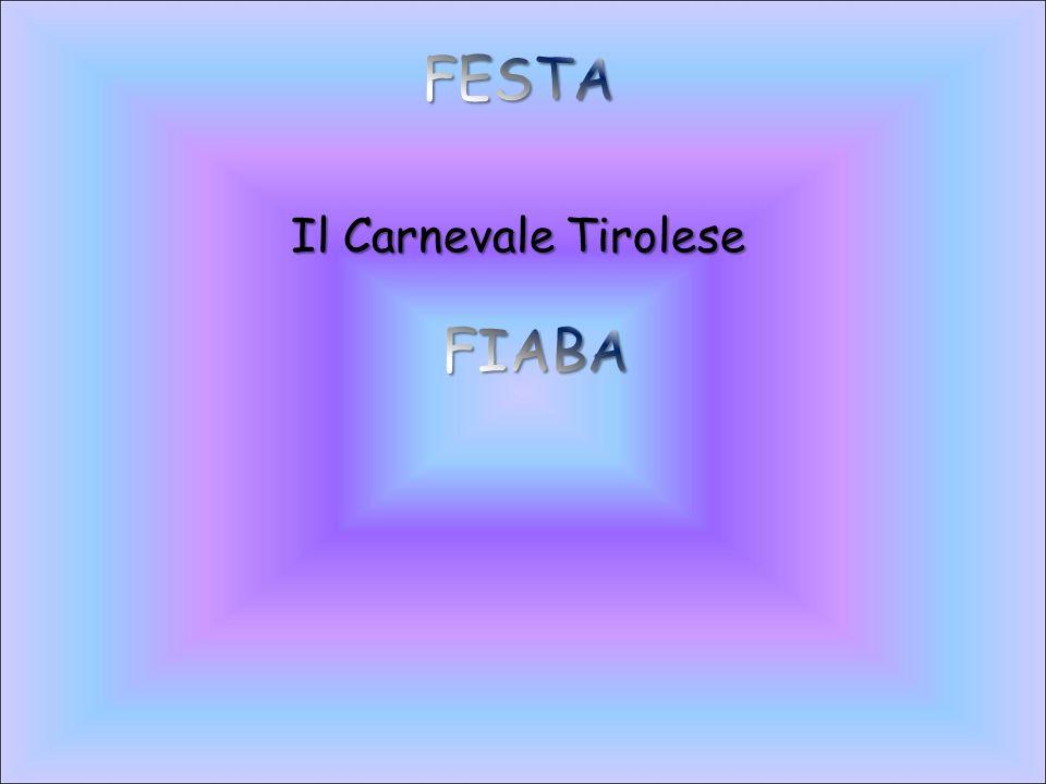 FESTA Il Carnevale Tirolese FIABA