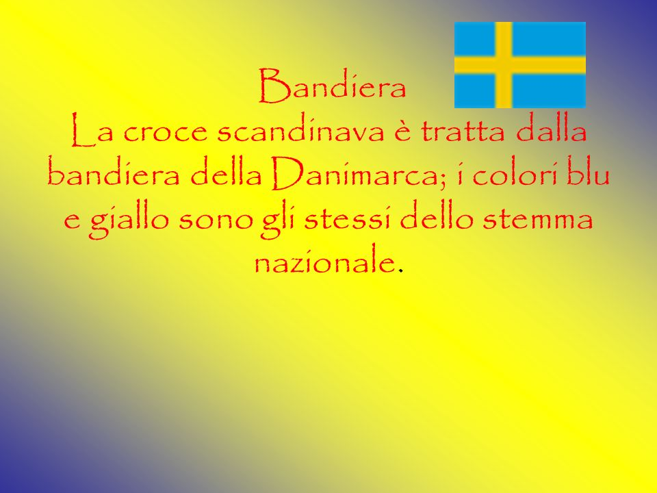 Bandiera La croce scandinava è tratta dalla bandiera della Danimarca; i colori blu e giallo sono gli stessi dello stemma nazionale.