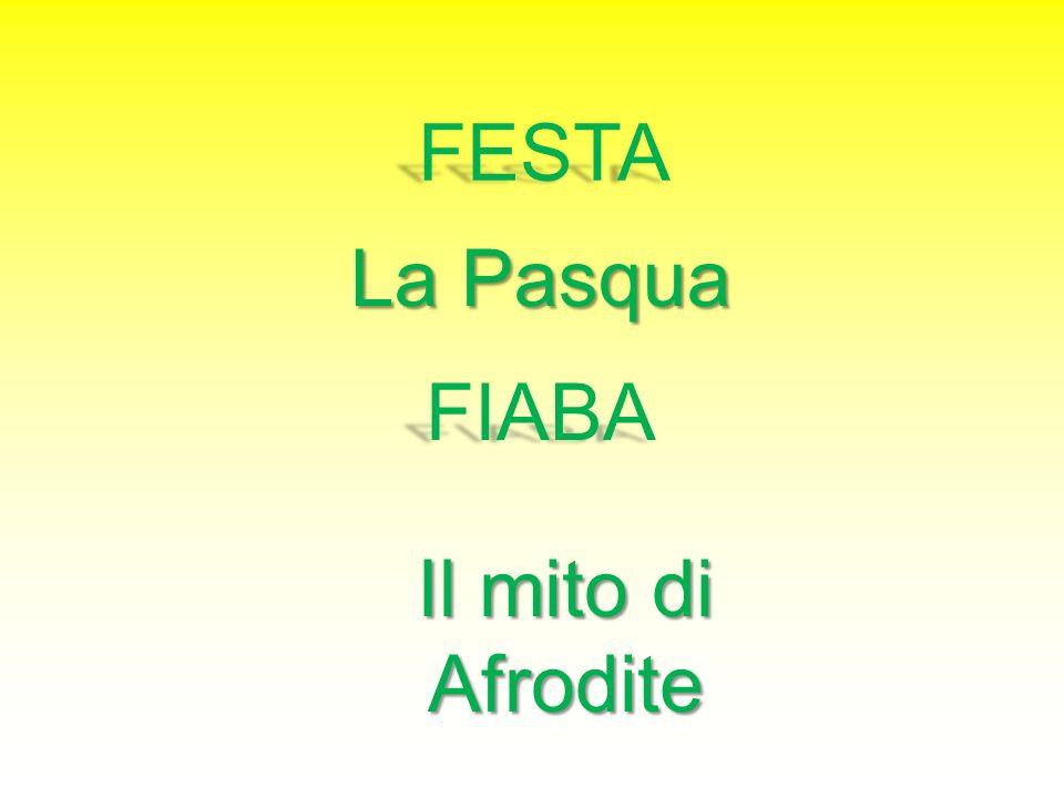 FESTA La Pasqua FIABA Il mito di Afrodite