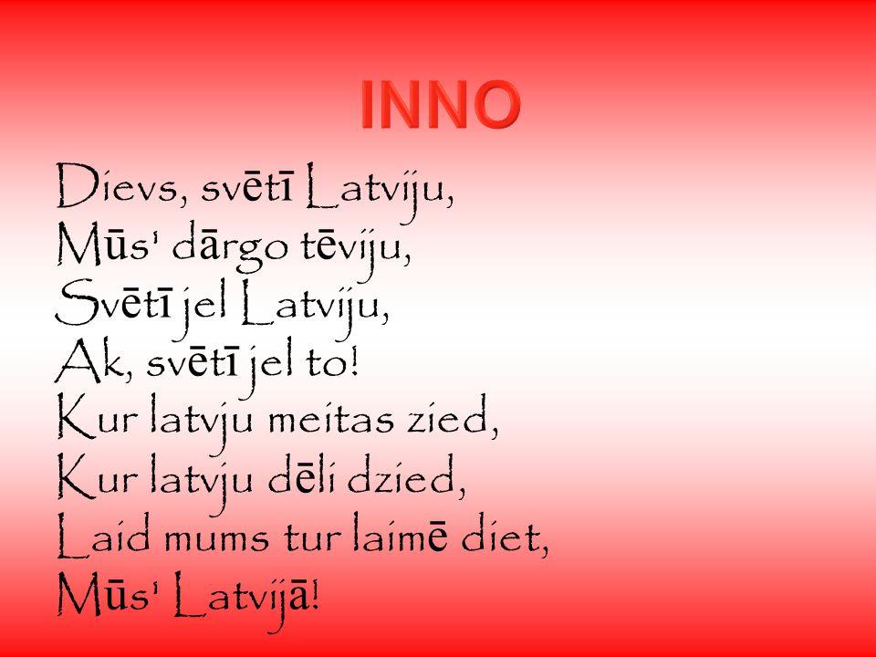 INNO Dievs, svētī Latviju, Mūs dārgo tēviju, Svētī jel Latviju,