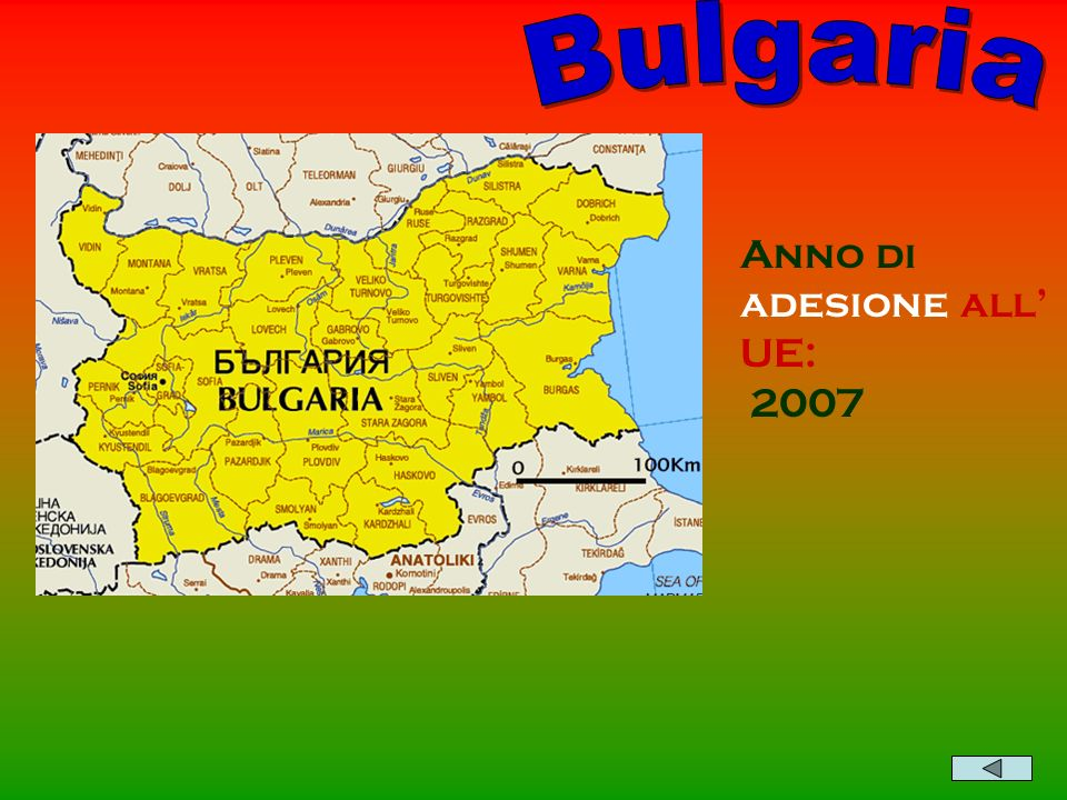 Bulgaria Anno di adesione all' UE: 2007