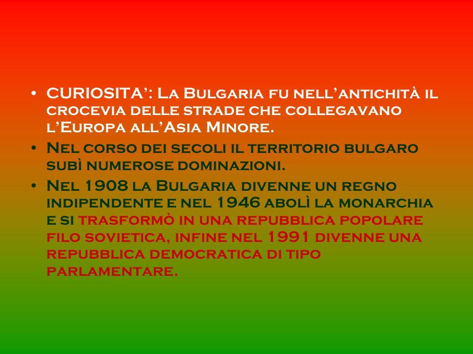 CURIOSITA': La Bulgaria fu nell'antichità il crocevia delle strade che collegavano l'Europa all'Asia Minore.