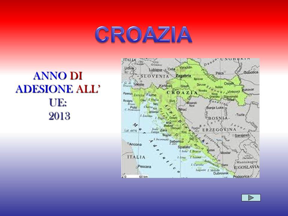 CROAZIA ANNO DI ADESIONE ALL' UE: 2013
