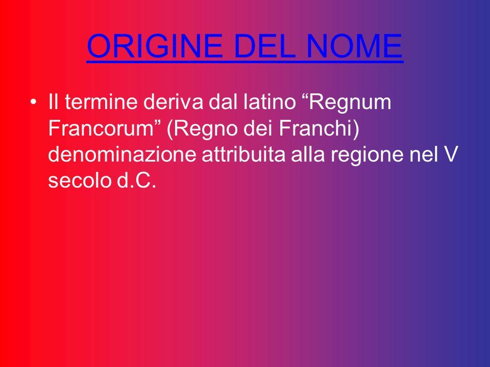ORIGINE DEL NOMEIl termine deriva dal latino Regnum Francorum (Regno dei Franchi) denominazione attribuita alla regione nel V secolo d.C.