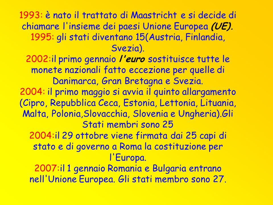 1995: gli stati diventano 15(Austria, Finlandia, Svezia).