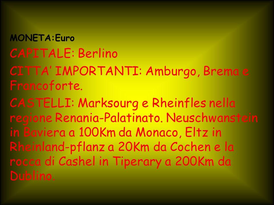 CITTA' IMPORTANTI: Amburgo, Brema e Francoforte.