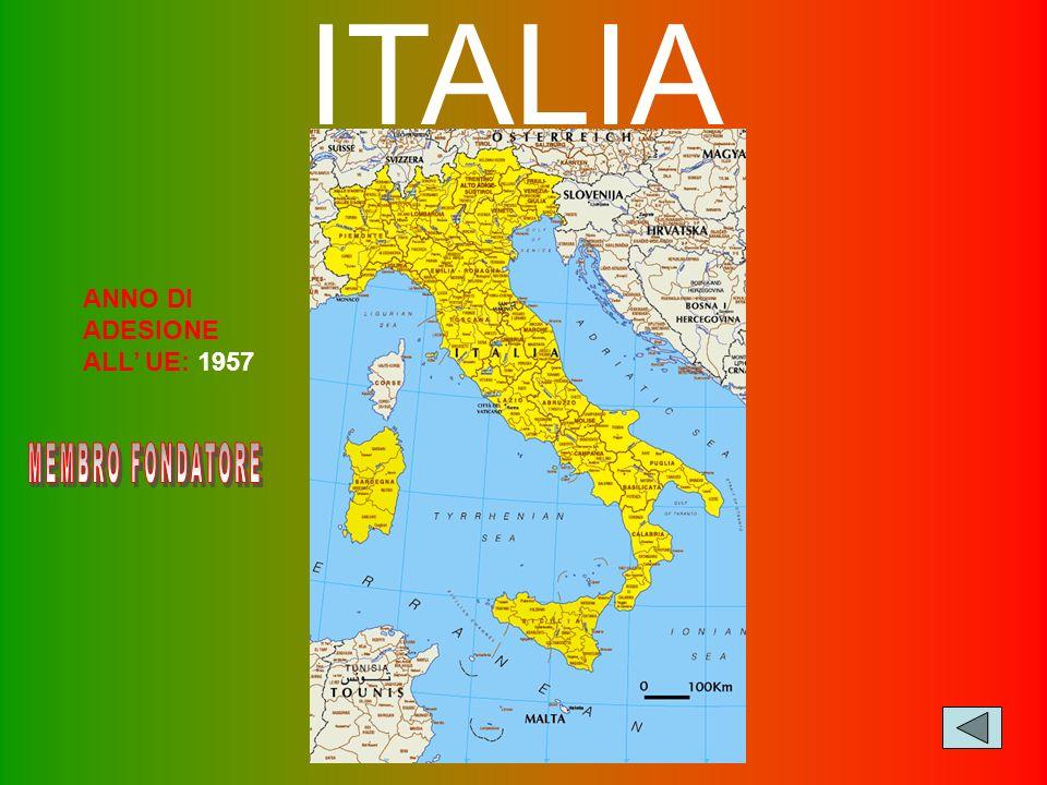ITALIA ANNO DI ADESIONE ALL' UE: 1957 MEMBRO FONDATORE