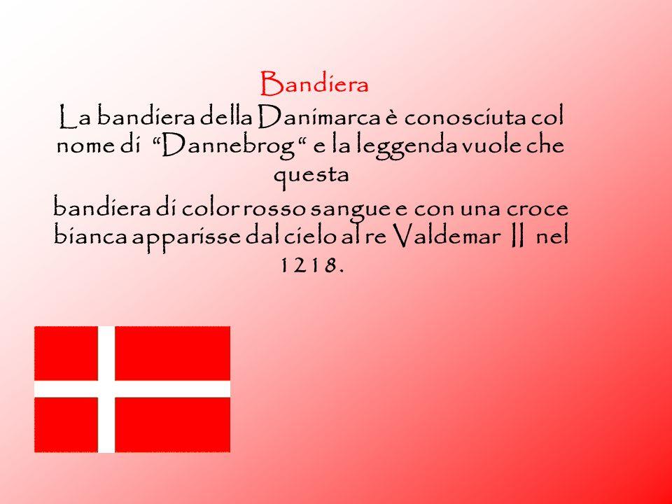 Bandiera La bandiera della Danimarca è conosciuta col nome di Dannebrog e la leggenda vuole che questa.