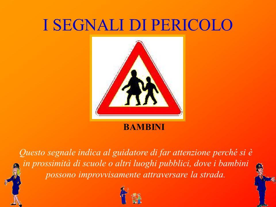 I SEGNALI DI PERICOLO BAMBINI