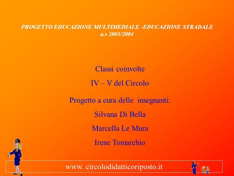 PROGETTO EDUCAZIONE MULTIMEDIALE -EDUCAZIONE STRADALE a.s 2003/2004