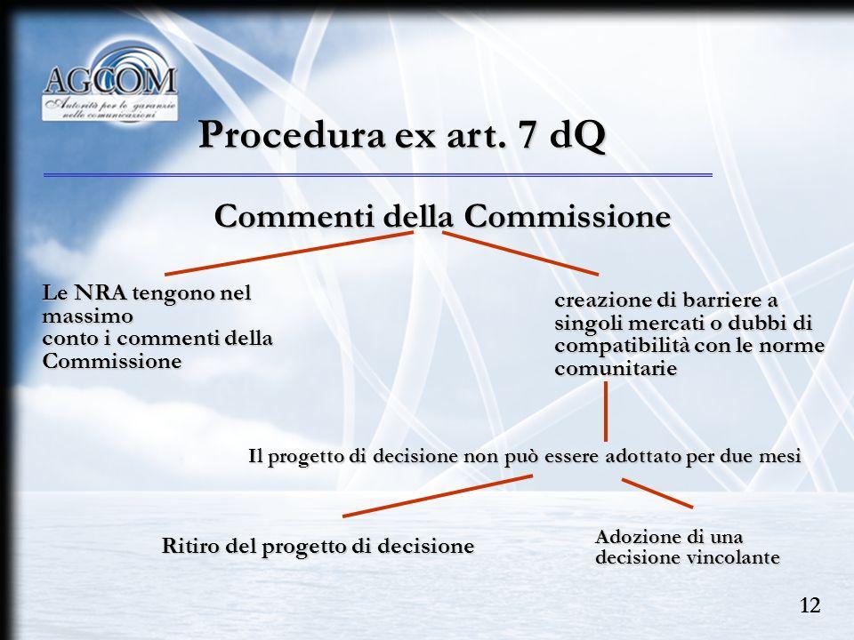 Procedura ex art. 7 dQ Commenti della Commissione