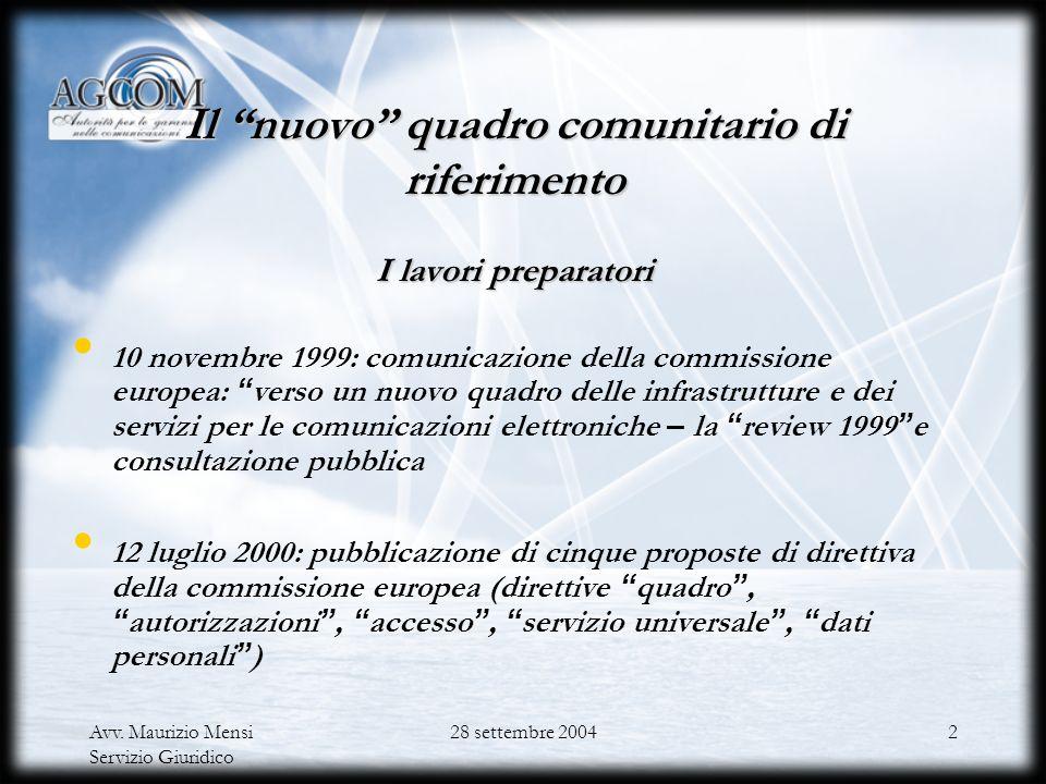 Il nuovo quadro comunitario di riferimento I lavori preparatori