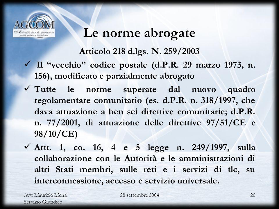 Le norme abrogate Articolo 218 d.lgs. N. 259/2003