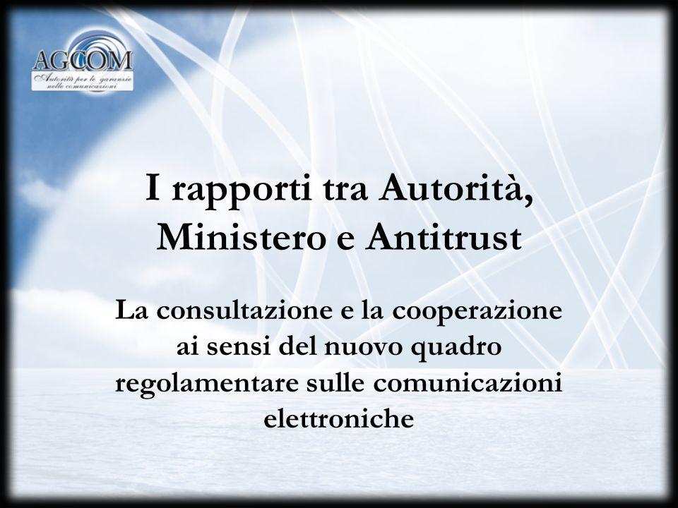 I rapporti tra Autorità, Ministero e Antitrust
