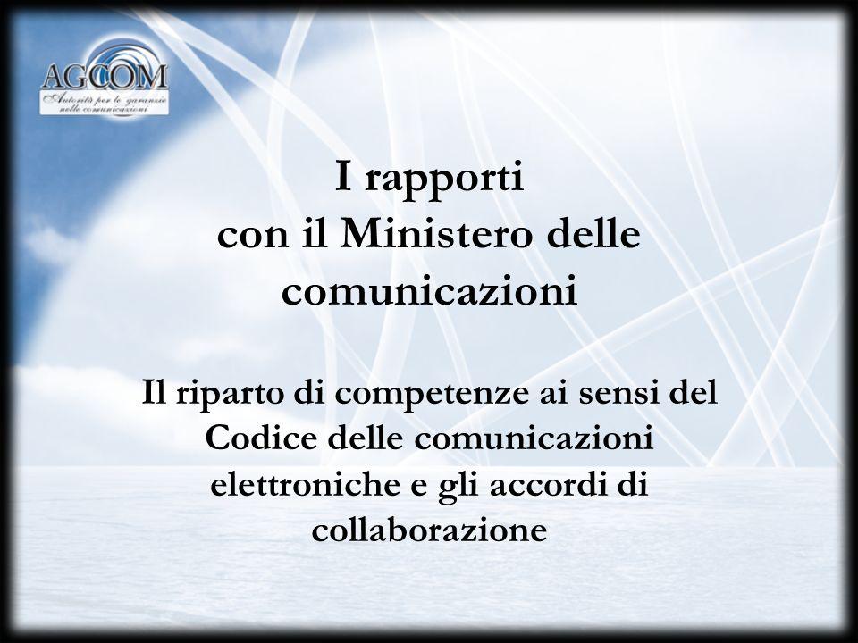 I rapporti con il Ministero delle comunicazioni