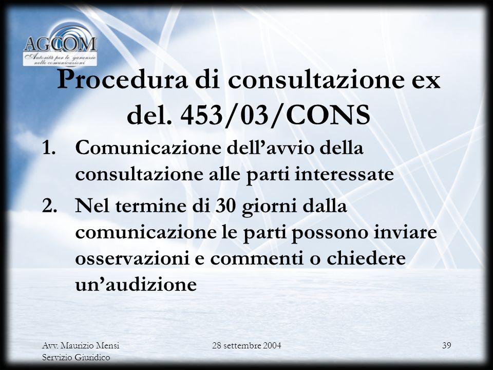 Procedura di consultazione ex del. 453/03/CONS