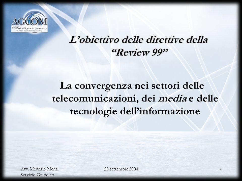 L'obiettivo delle direttive della Review 99