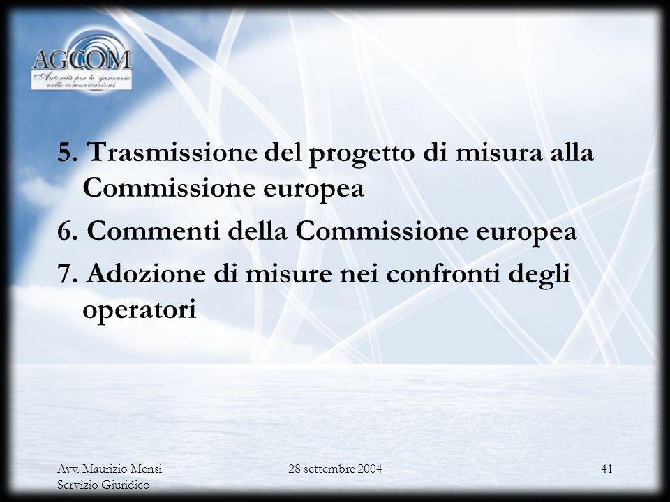 5. Trasmissione del progetto di misura alla Commissione europea 6