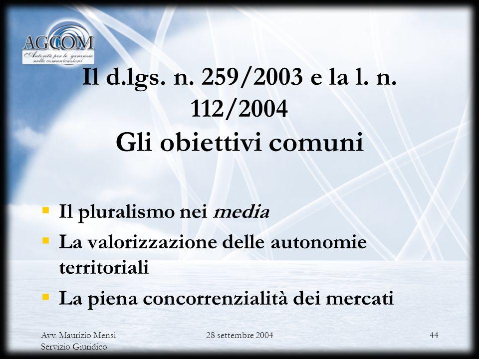 Il d.lgs. n. 259/2003 e la l. n. 112/2004 Gli obiettivi comuni