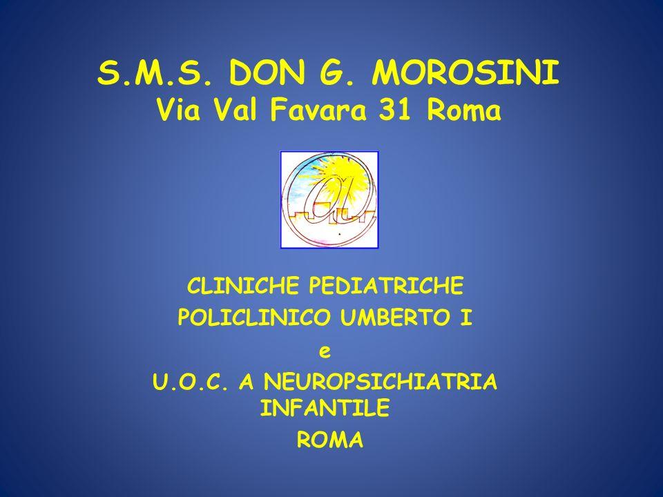 S.M.S. DON G. MOROSINI Via Val Favara 31 Roma