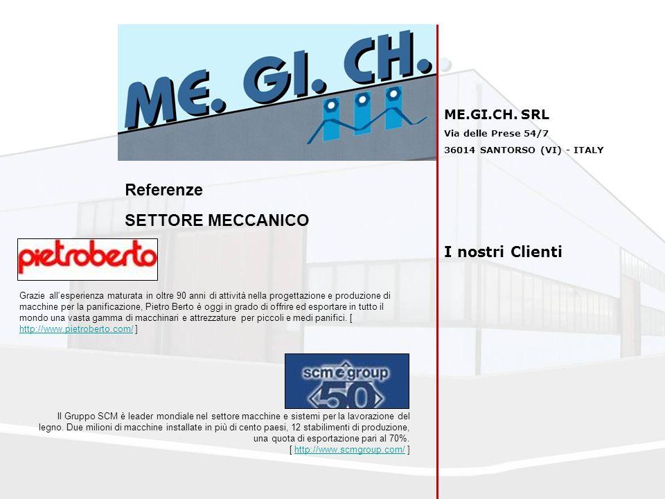 Referenze SETTORE MECCANICO I nostri Clienti ME.GI.CH. SRL