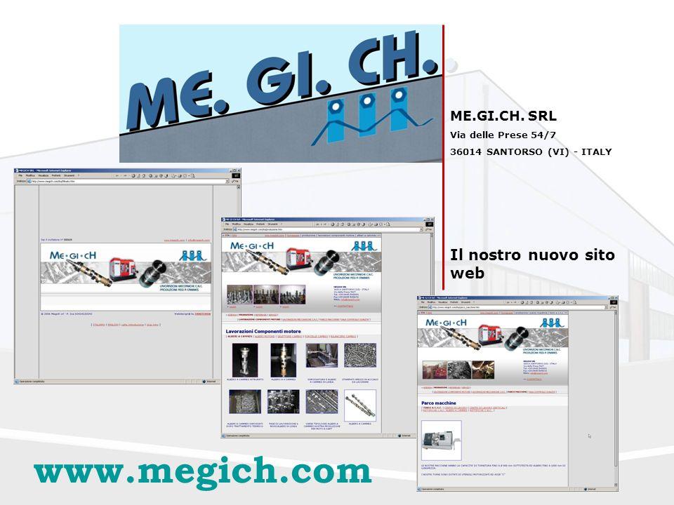 www.megich.com Il nostro nuovo sito web ME.GI.CH. SRL