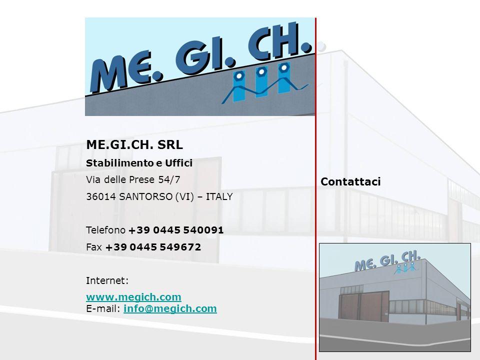 ME.GI.CH. SRL Contattaci Stabilimento e Uffici Via delle Prese 54/7