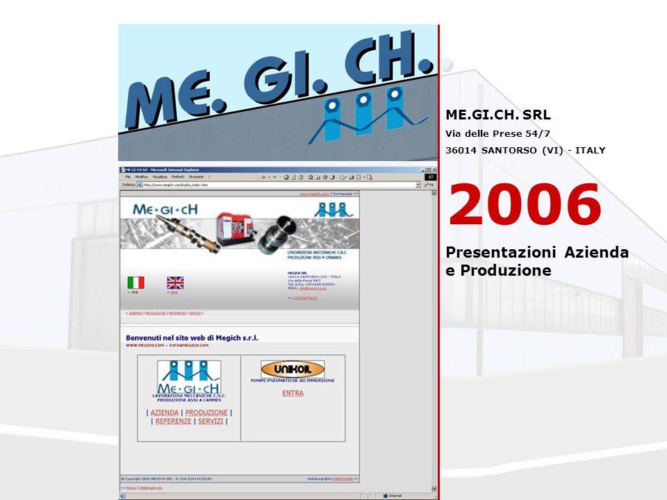 2006 Presentazioni Azienda e Produzione ME.GI.CH. SRL