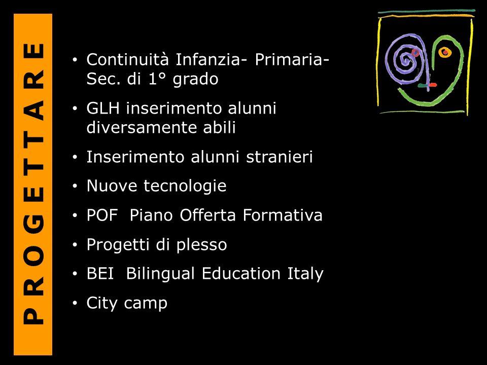 P R O G E T T A R E Continuità Infanzia- Primaria- Sec. di 1° grado