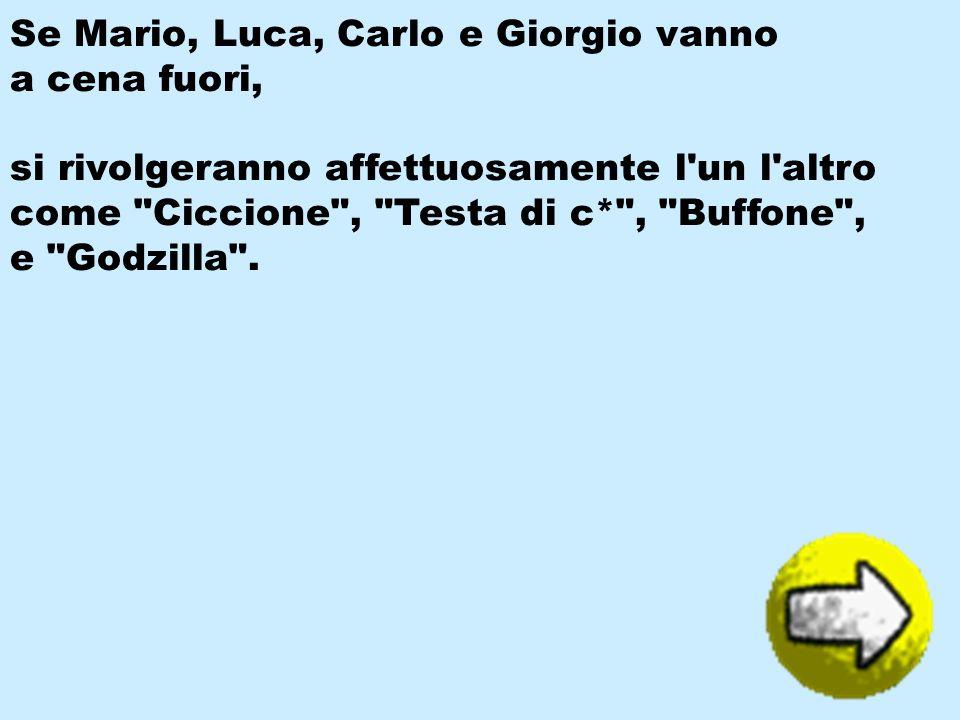 Se Mario, Luca, Carlo e Giorgio vanno