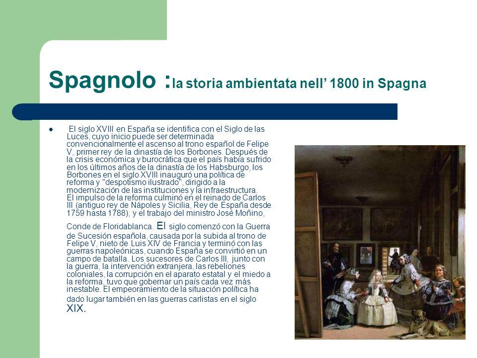 Spagnolo :la storia ambientata nell' 1800 in Spagna
