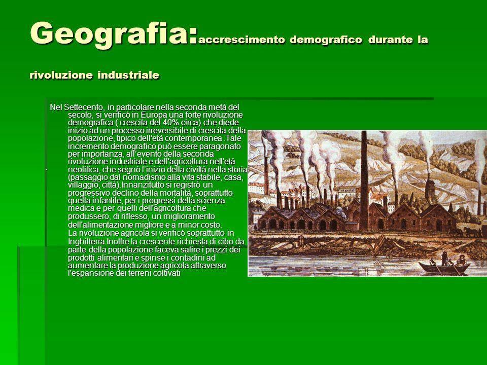 Geografia:accrescimento demografico durante la rivoluzione industriale