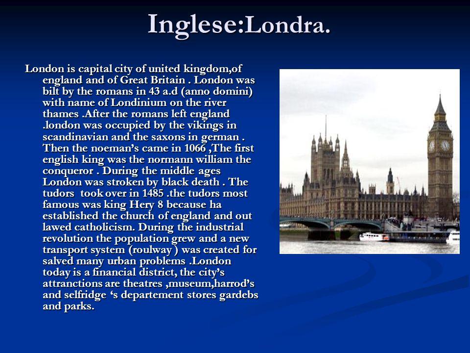 Inglese:Londra.