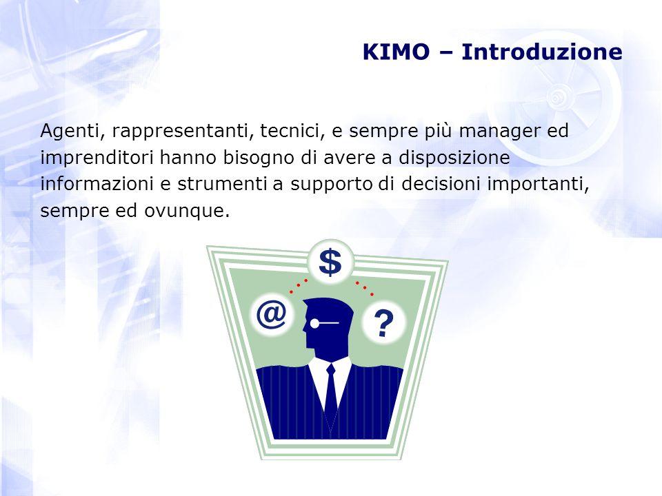 KIMO – Introduzione Agenti, rappresentanti, tecnici, e sempre più manager ed. imprenditori hanno bisogno di avere a disposizione.