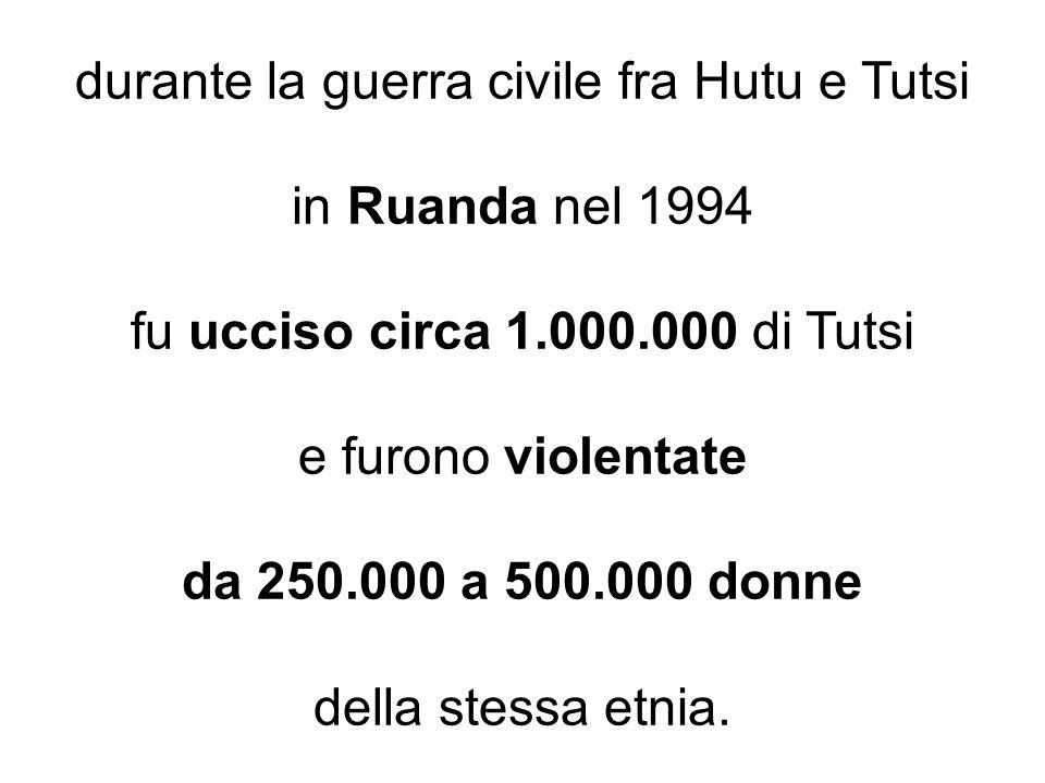 durante la guerra civile fra Hutu e Tutsi in Ruanda nel 1994