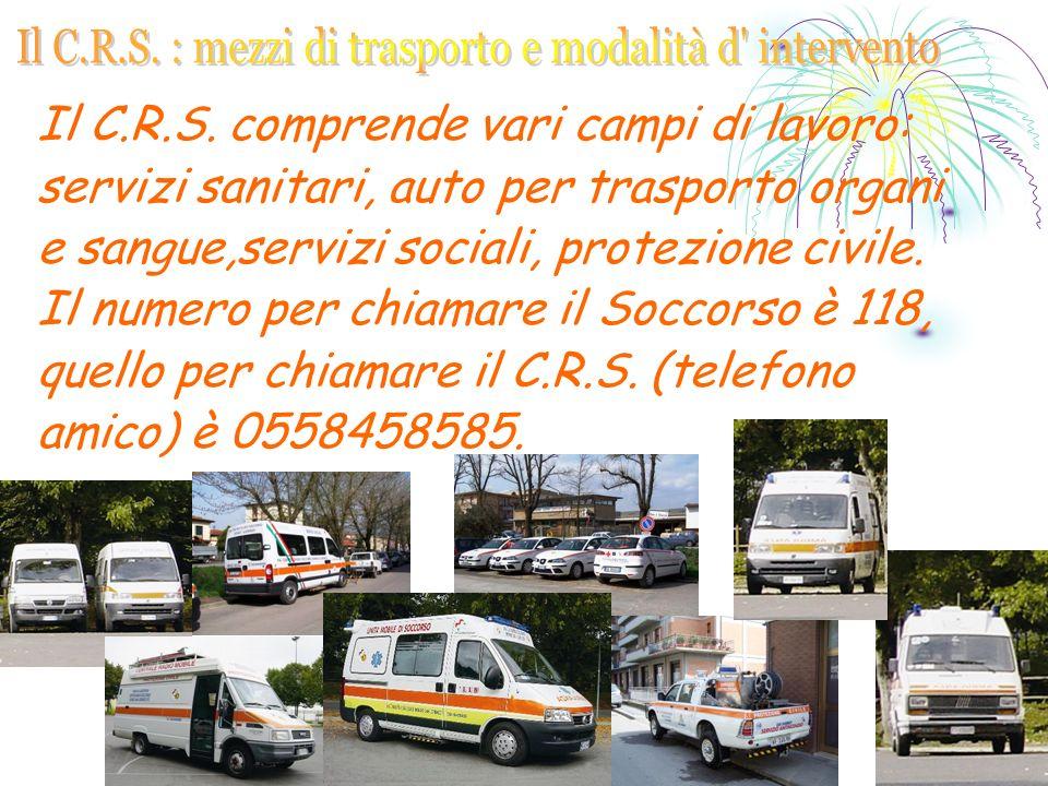 Il C.R.S. : mezzi di trasporto e modalità d intervento