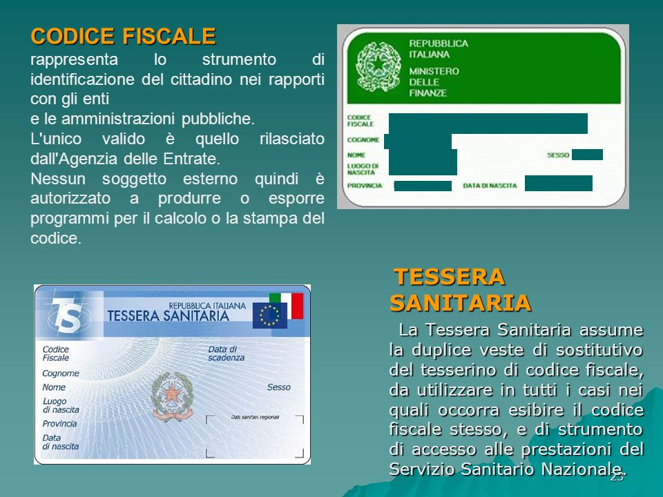 CODICE FISCALErappresenta lo strumento di identificazione del cittadino nei rapporti con gli enti. e le amministrazioni pubbliche.