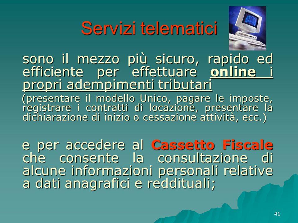 Servizi telematicisono il mezzo più sicuro, rapido ed efficiente per effettuare online i propri adempimenti tributari.