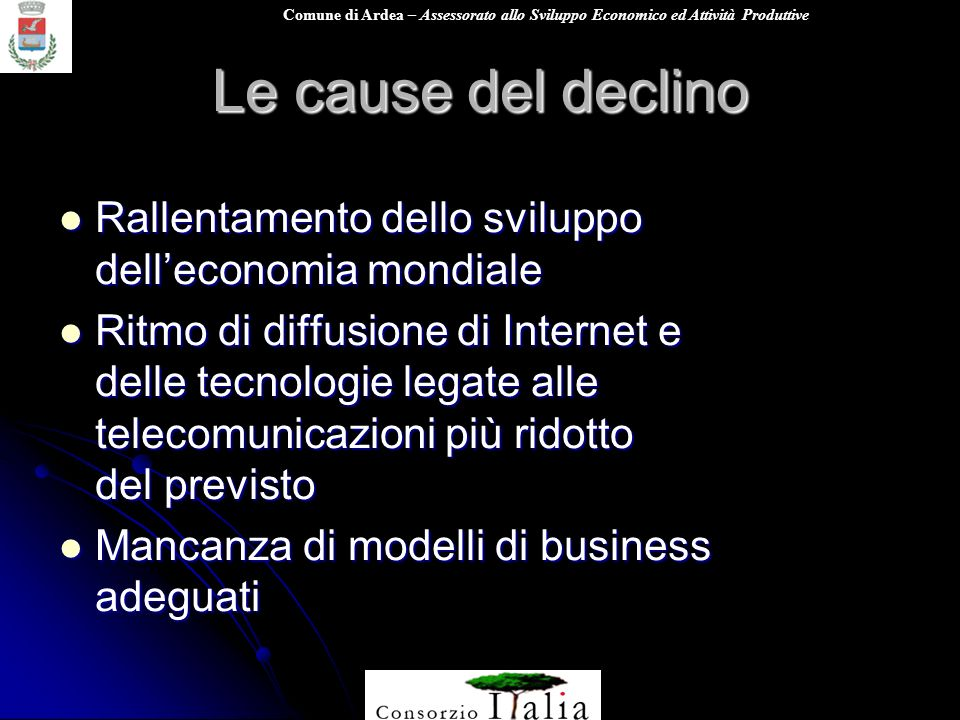 Le cause del declino Rallentamento dello sviluppo dell'economia mondiale.