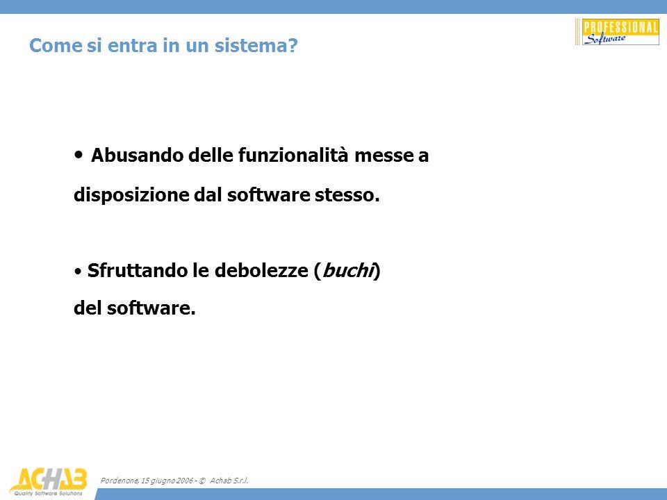 Abusando delle funzionalità messe a disposizione dal software stesso.